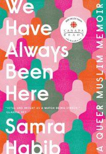 'We Have Always Been Here: A Queer Muslim Memoir' by Samra Habib image