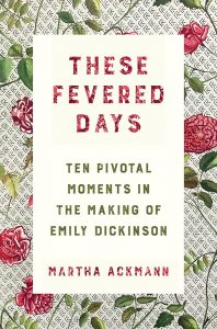 These Fevered Days Vividly Recreates the Texture of Emily Dickinson's World image