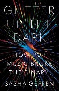Glitter Up the Dark Maps the Queer in Pop image