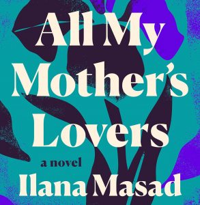 All My Mother's Lovers Explores how Grief Transforms Us image