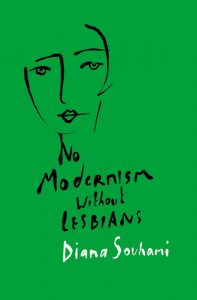 No Modernism Without Lesbians Centers Lesbian Life in the Cultural Landscape of Modernism image