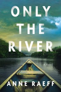 Anne Raeff's Only The River Weaves Through Time, Borders, and Desire image