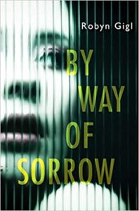 Robyn Gigl's By Way of Sorrow Gives New Life (and a New Face) to the Legal Thriller image