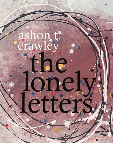 """cover of Ashon T. Crawley's """"The Lonely Letters"""""""