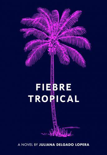 "cover of ""Fiebre Tropical"" : a flourescent purple palm tree against a dark blue background"