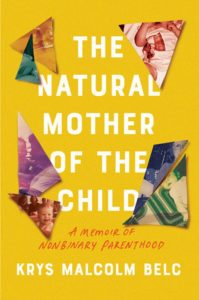 """""""He fit perfectly on me, belly to belly"""": Krys Malcolm Belc's The Natural Mother of the Child image"""